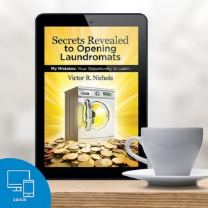 eBook – Secrets Revealed to Opening Laundromats